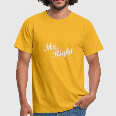 Mr. Right - Mannen T-shirt