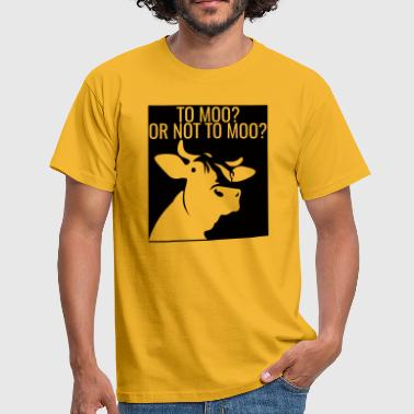 Cow / Farm: To Moo? Or Not To Moo? - Men's T-Shirt