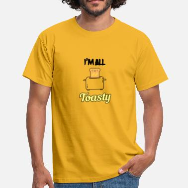 Toasty I am all toasty - Männer T-Shirt