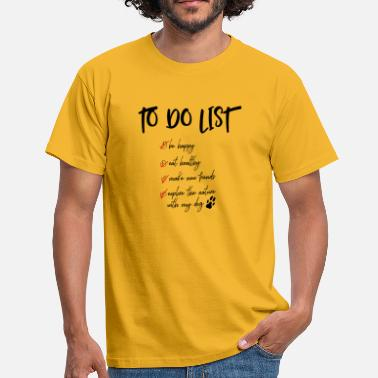 Dog Lover To do list for dog lovers - Men's T-Shirt