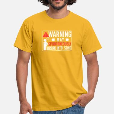 Spontaneously Warning Spontaneous Singer - Men's T-Shirt