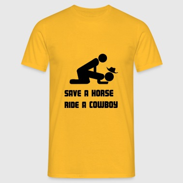 save a horse, ride a cowboy - Mannen T-shirt