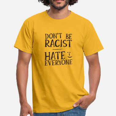 Don't be racist :-) - Männer T-Shirt