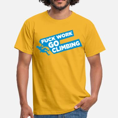 Dolomiti Fuck Work! Go Climbing boy! - Men's T-Shirt