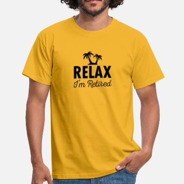 Pensionister Relax - I'm Retired - Herre-T-shirt