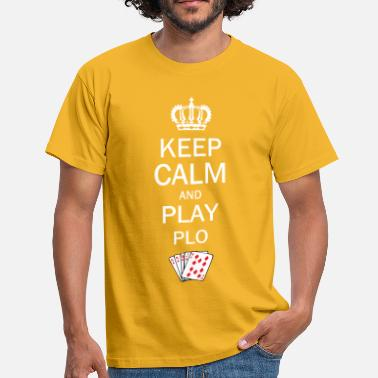 Omaha Keep Calm and Play PLO / Omaha Hold'em Poker - Men's T-Shirt