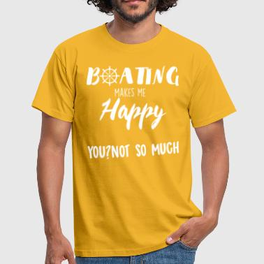 Boating Sailing: Boating makes me happy - Men's T-Shirt