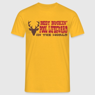 best buckin pool lifeguard in the world - Men's T-Shirt