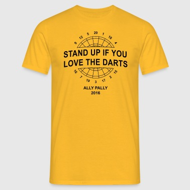 Stand Up if you love the Darts 2016 - Männer T-Shirt