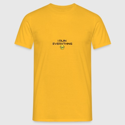 I ruin everything - Men's T-Shirt