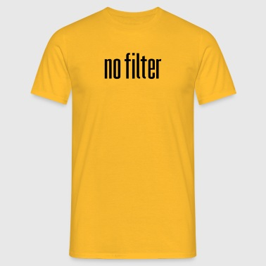geen filter - Mannen T-shirt