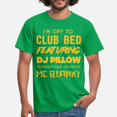 Bed Off to club bed featuring DJ pillow & MC Blanky - Men's T-Shirt