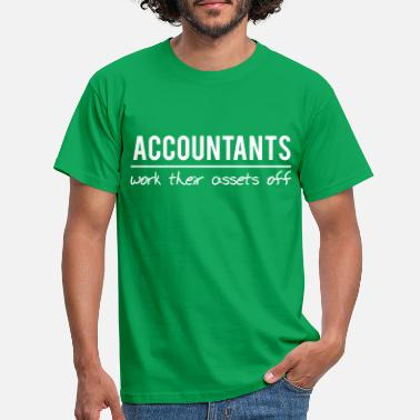 Assets Accountants Work Their Assets Off - Men's T-Shirt