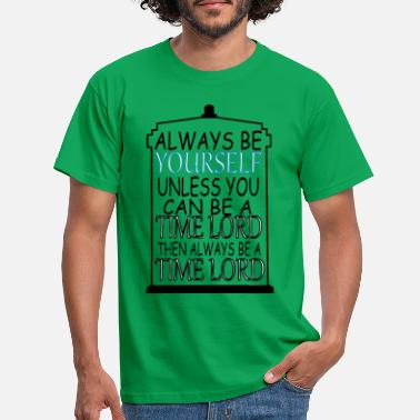 Timelord Always be yourself - Men's T-Shirt