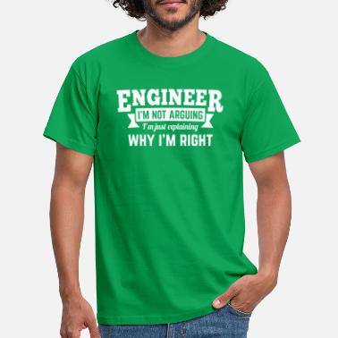 Why Engineer i'm not arguing why i'm right - Men's T-Shirt