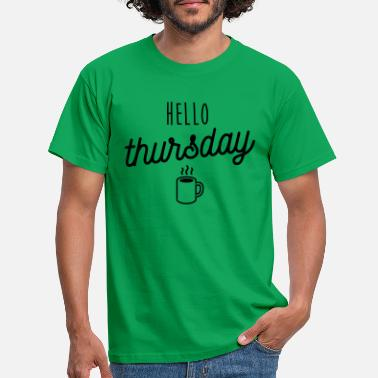Thursday Hello thursday - Men's T-Shirt