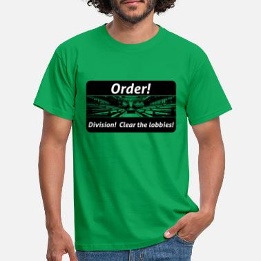 Order! Division! Clear the lobbies UK - Men's T-Shirt