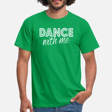 Dance With Me dance with me - T-shirt Homme