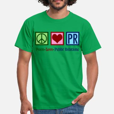 Public Relations Manager Peace Love Public Relations - Men's T-Shirt