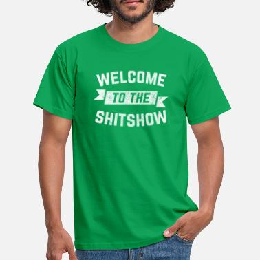 Fitness Underwear Funny Welcome to the Shitshow Meme Giftshitshow ca - Men's T-Shirt