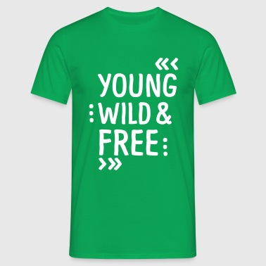 YOUNG WILD AND FREE - Männer T-Shirt
