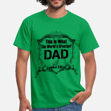 Worlds Greatest Dad Looks Like Worlds Greatest Dad Looks Like - Men's T-Shirt