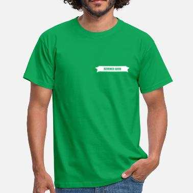 Geek Science science geek - T-shirt Homme
