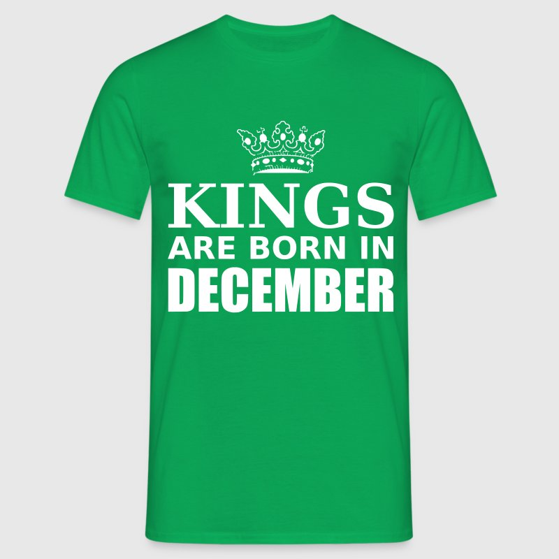kings are born in december - T-shirt Homme