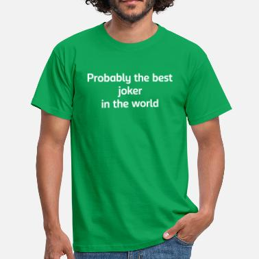 Joker Probably the best joker in the world - Men's T-Shirt