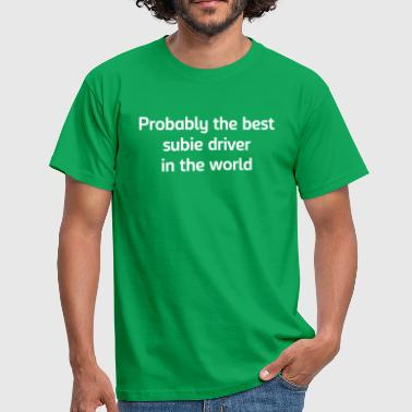 Subie Probably the best subie driver in the wo - Men's T-Shirt