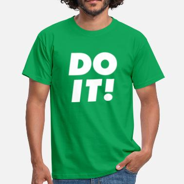 Do It DO IT! - Men's T-Shirt