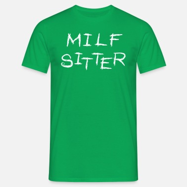 Milf Party MILF Sitter - Men's T-Shirt