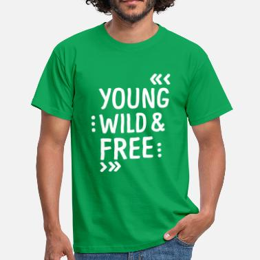 Young Wild And Free YOUNG WILD AND FREE - Männer T-Shirt