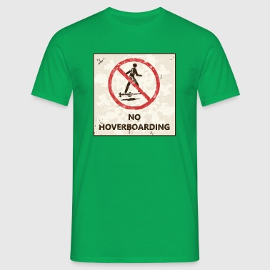 No hoverboarding back to the future - Männer T-Shirt
