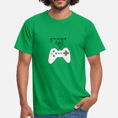 Life Is A Game Game / Gamer / Games: Gaming is life. - Men's T-Shirt