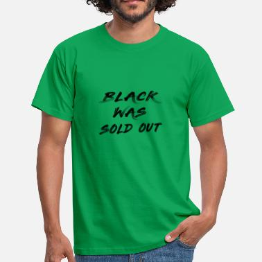 Black was sold out - Men's T-Shirt