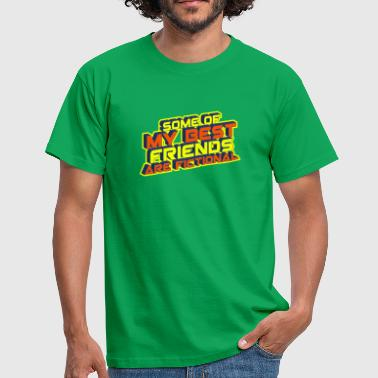 some of my best friends are fictional Vision Wahn - Männer T-Shirt
