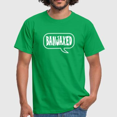 Banjax banjaxed - Men's T-Shirt