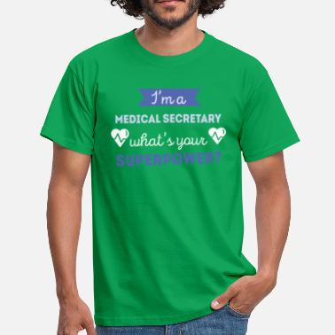 Medical Profession Medical Secretary Superpower Professions T Shirt - Men's T-Shirt