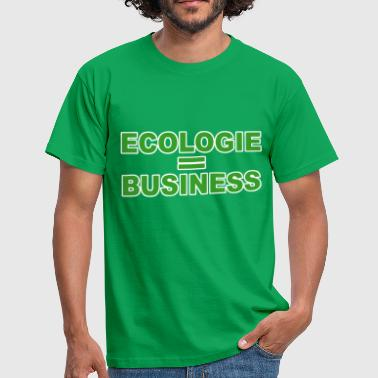Ecologie = business - T-shirt Homme
