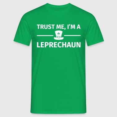 Trust Me I'm a Leprechaun - Men's T-Shirt
