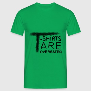 TR OVERRATED - Men's T-Shirt