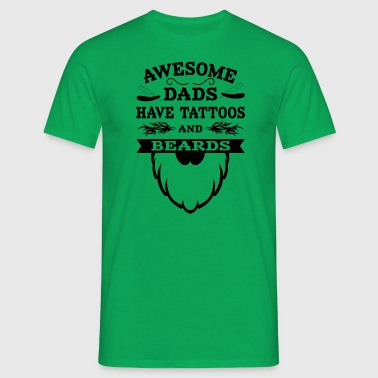 Awesome Dads Tattoos & Beards - Men's T-Shirt