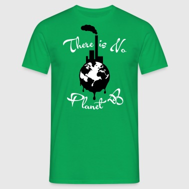 There is no planet B - pollution - eco - Men's T-Shirt