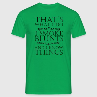 BLUNT SMOKING THATS WHAT I DO BLUNT WEED SHIRT - Männer T-Shirt