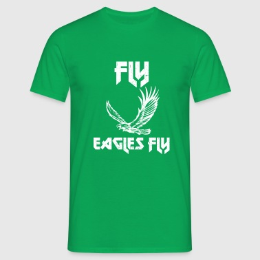Fly Eagles Fly - Men's T-Shirt
