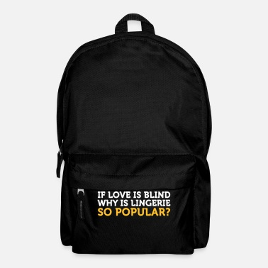 Dirty Sayings Underwear Love Is Blind? Why Is Lingerie So Popular? - Backpack