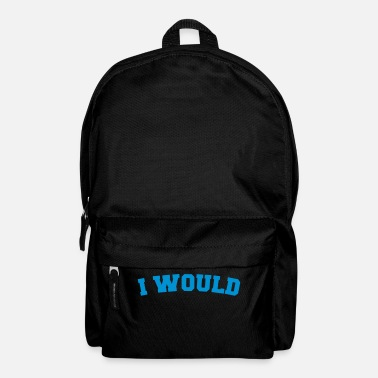 Would I Would - Backpack