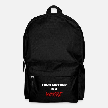 Your Mother Is A Whore - Backpack