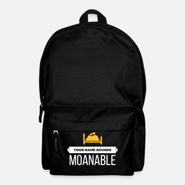 Your Name Sounds Moanable - Backpack